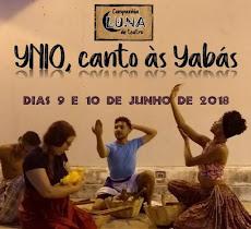 """DIAS 9 E 10/JUNHO, CAJAZEIRAS VERÁ O """"YNIO, CANTO ÀS YABÁS"""". UM ESPETÁCULO  DA CIA LUNA DE TEATRO."""