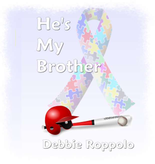 He's My Brother by Debbie Roppolo