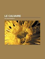 """""""Le Calvaire"""", Books LLC, 2011"""