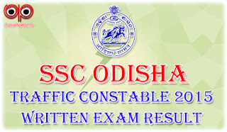 Check Odisha SSC Traffic Constable Written Test Result 2015 Now!!
