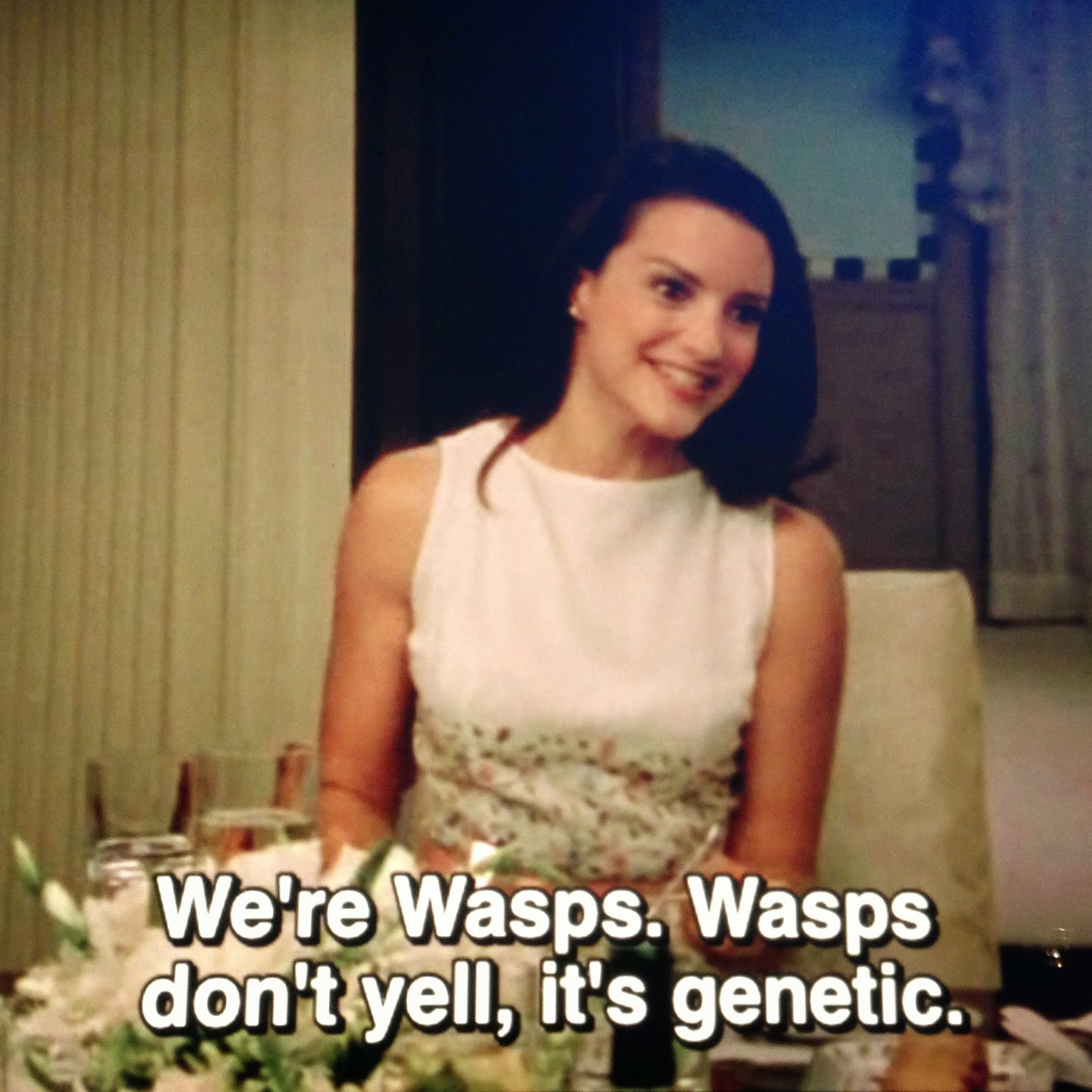 "Image of smiling woman saying ""We're Wasps. Wasps don't yell, it's genetic."""