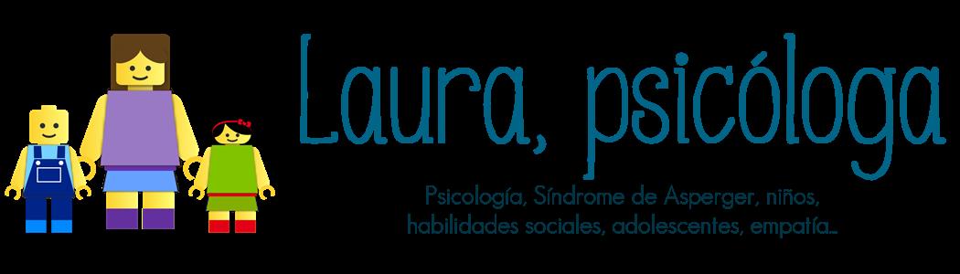 Laura, psicóloga.  Psicología, niños, Síndrome de Asperger, habilidades sociales, emociones...