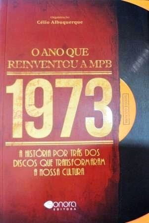 1973 - o ano que reinventou a MPB