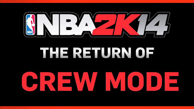 NBA 2K14 - The Return Of Crew Mode