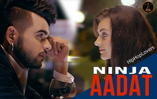 Aadat Lyrics A Punjabi Sad Song By Ninja Produced GoldBoy While Are Penned Nirmaan Singer NINJA