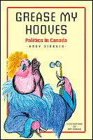 Grease My Hooves: Politics in Canada by Andy Sibbald