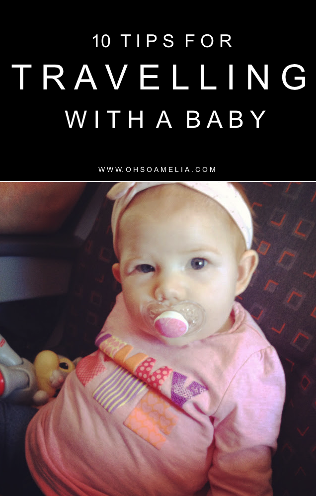 Wondering what it's like travelling with a baby? Here are my top 10 tips to help you plan ahead