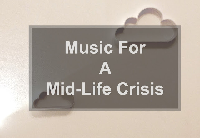 Music For A Mid Life Crisis