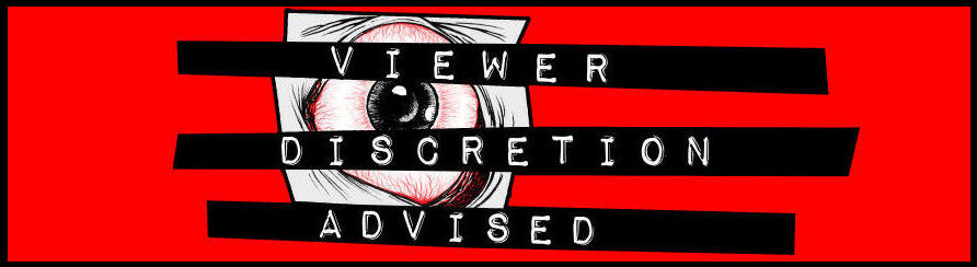 *Viewer Discretion Advised - A Home for Horror, Sci-Fi, Cult, and Exploitation Films