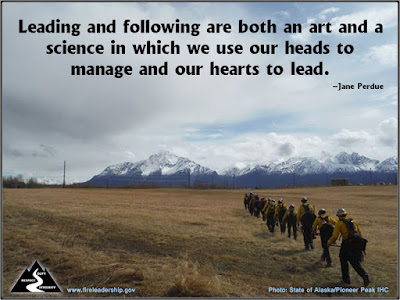 Leading and following are both an art and a science in which we use our heads to manage and our hearts to lead.  –Jane Perdue