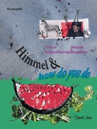 Himmel & how do you do