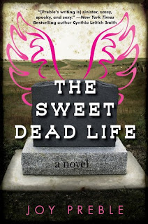 The Sweet Dead Life by Joy Preble published by SoHo Press