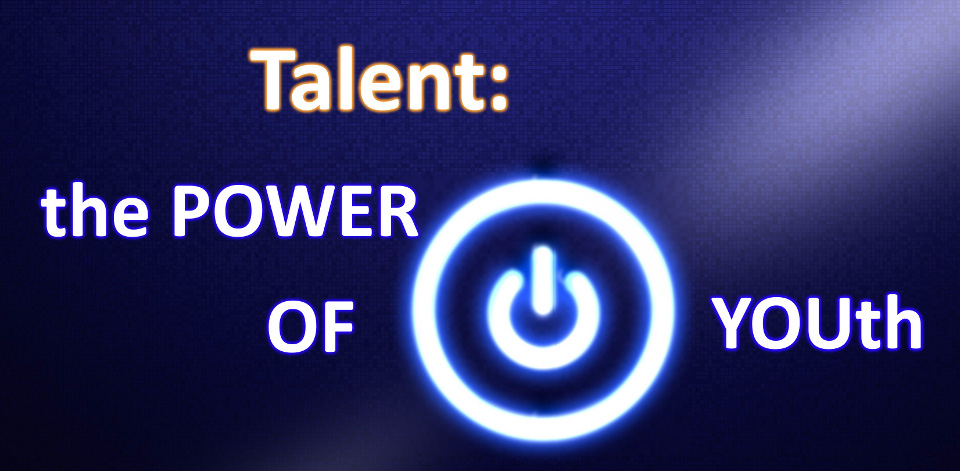 Talent: the POWER OF YOUth