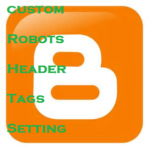 How To Customize Settings For Custom Robots Header Tag In Blogger | Mkoli728