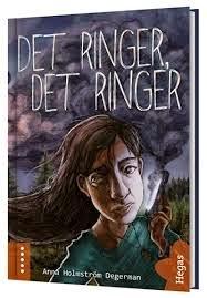 Det ringer, det ringer av Anna Holmström Degerman