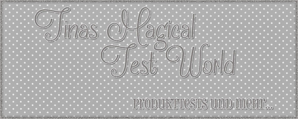 Tinas Magical Test World - Produkttests und mehr....