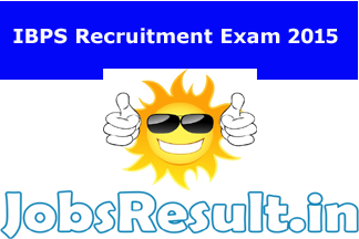 IBPS Recruitment Exam 2015