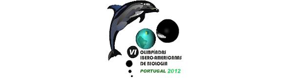 VI OLIMPIADAS IBERO-AMERICANAS DE BIOLOGIA OIAB CASCAIS - PORTUGAL 2012