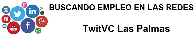 TwitVC Las Palmas. Ofertas de empleo, Facebook, LinkedIn, Twitter, Infojobs, bolsa de trabajo,