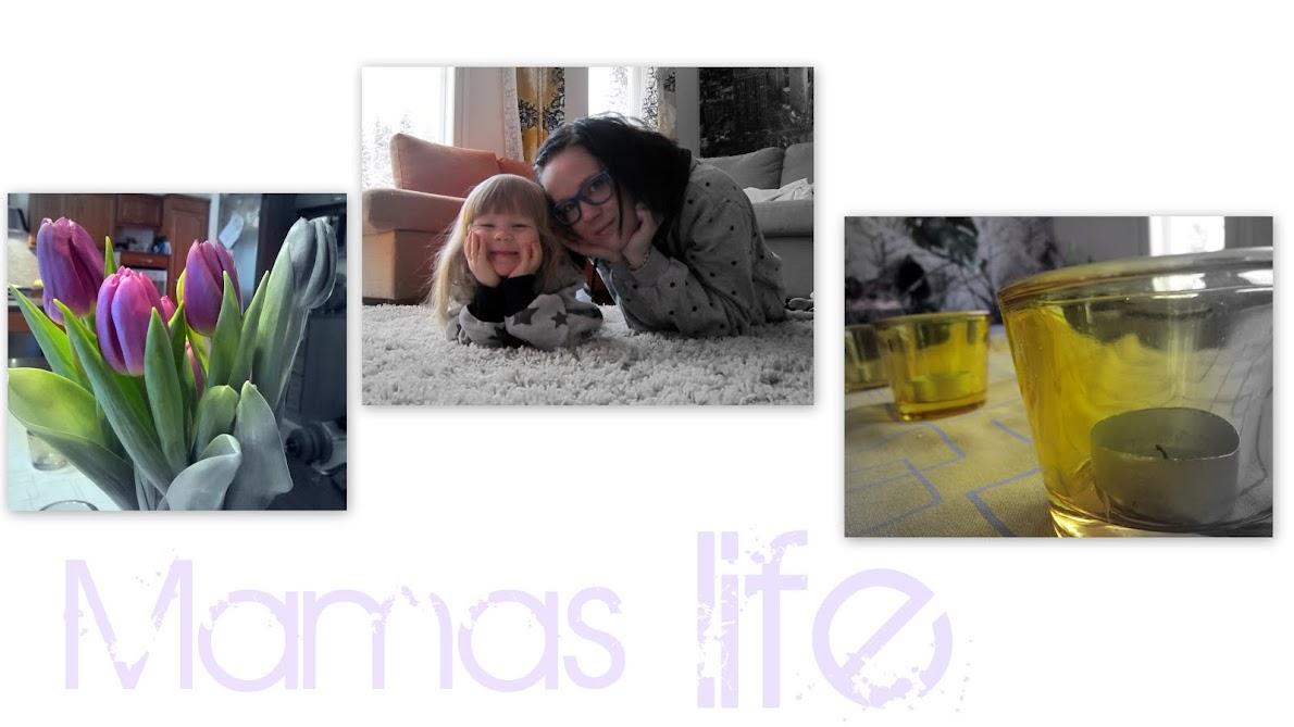 Mamas life