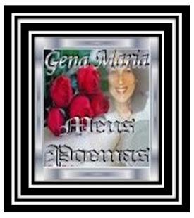 """Recebido de """"http://genapoeta.blogspot.com"""" - Mimo da minha querida amiga Gena."""