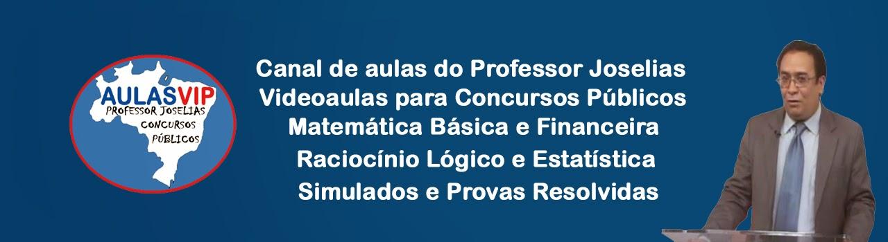Canal AulasVip - Professor Joselias - Concursos Públicos