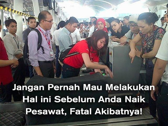 Jangan pernah lakukan hal seperti ini sebelum anda naik pesawat, Fatal akibatnya !!! (kisah nyata)