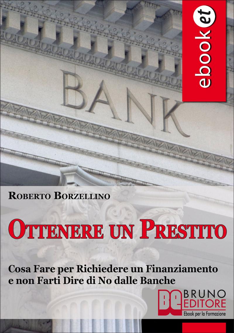 Volta Pagina: Cosa Fare per Richiedere un Finanziamento e non Farti Dire di No dalle Banche