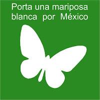 PORTA UNA MARIPOSA BLANCA POR LA PAZ EN MÉXICO