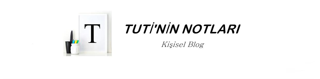 Tuti'nin Notları;