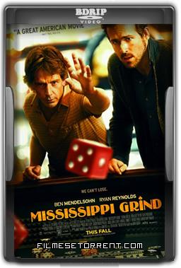 Mississippi Grind Torrent Dublado