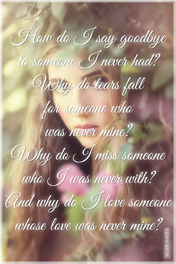 how do i say goodbye to someone i never had silver quotes