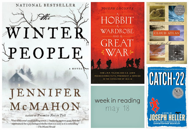 week in reading may 18, the winter people by jennifer mcmahon, a hobbit, a wardrobe and a great war by joseph loconte, catch-22 by joseph heller, cloud atlas by david mitchell
