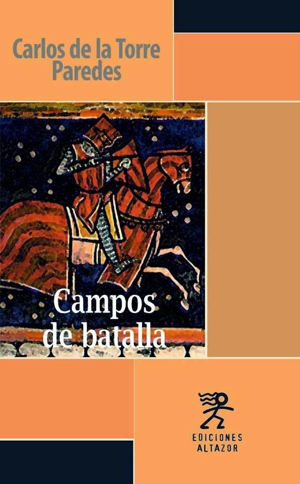 Campos de batalla - Carlos de la Torre Paredes