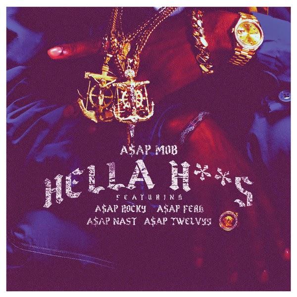 A$AP Mob - Hella Hoes (feat. A$AP Rocky, A$AP Ferg, A$AP Nast & a$AP Twelvyy) - Single Cover