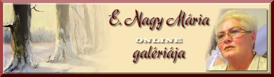 E. Nagy Mária Online Galériája