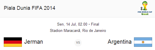 Jadwal Final Piala Dunia 2014 Jerman VS Argentina