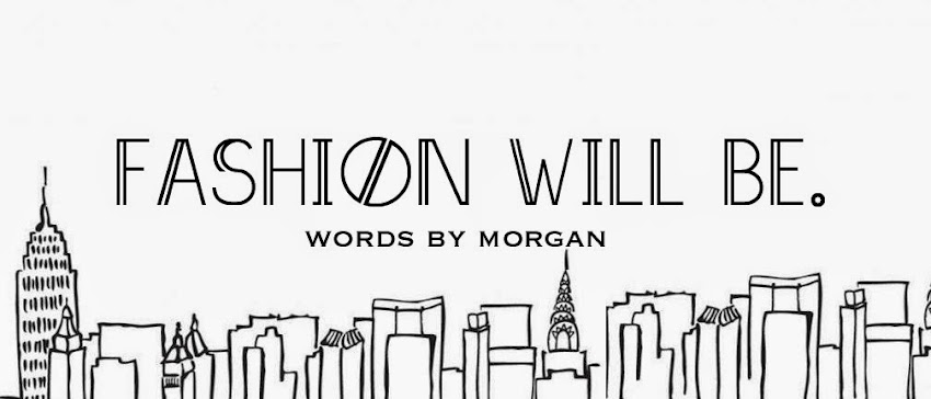 Fashion Will Be