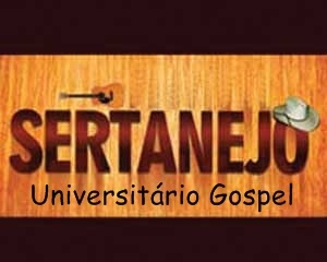 Sertanejo Universitário Gospel Vol. 01 2011‏