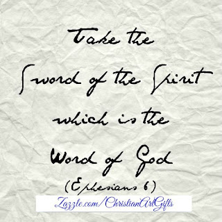 Take the sword of the spirit which is the word of God. Ephesians 6:17
