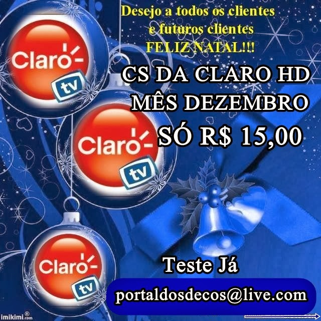 Promoção de Dezembro CS CLARO HD só R$ 15,00 ao mês.
