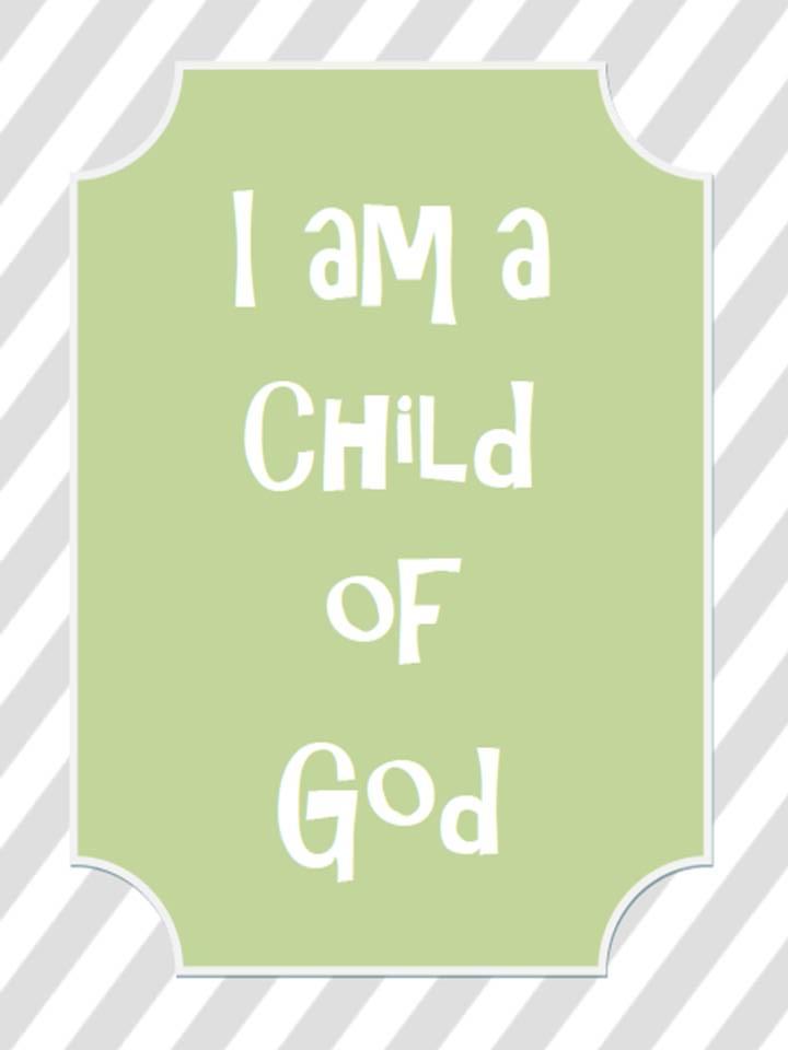 Sweet image inside i am a child of god printable