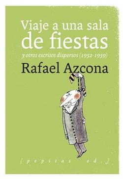 Viaje a una sala de fiestas y otros escritos dispersos (1952-1959)