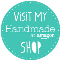 Visit my Handmade at Amazon Shop