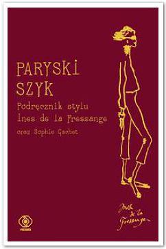 książka modowa Paryski Szyk Ines de la Fressange pomysł na prezent Gwiazdka 2016 netstylistka