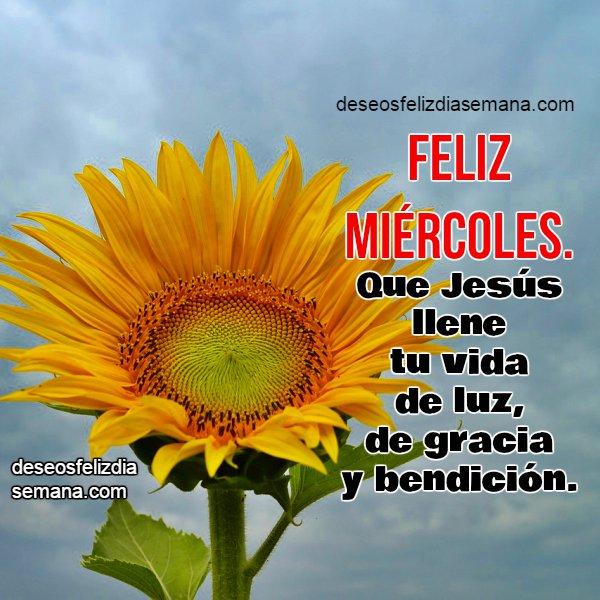 Mensaje Cristiano imagen de feliz miércoles por Mery Bracho. Buenos deseos para ti y para mí en este buen día miércoles.