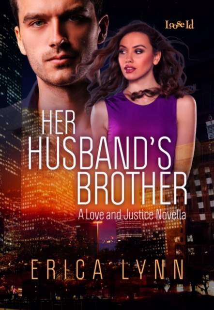 HER HUSBAND'S BROTHER (LOVE AND JUSTICE SERIES, BOOK 1) BY ERICA LYNN