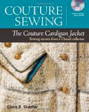 Couture Sewing: The Couture Cardigan Jacket, by Claire Shaeffer
