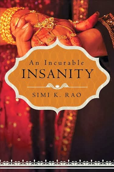 Spotlight + Giveaway – An Incurable Insanity by Simi K. Rao