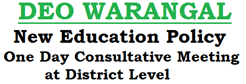 New Education Policy,Consultative Meeting, DEO Warangal